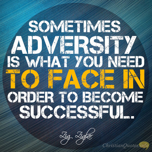 Sometimes-adversity-is-what-you-need-to-face-in-order-to-become-successful